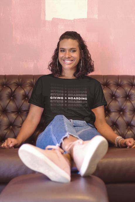 Black/White Giving is Better than Hoarding Women's T-Shirt
