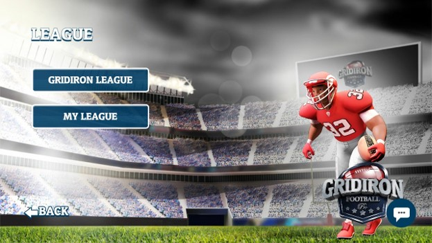 League: choose to play gridiron league or create your own to play with friends