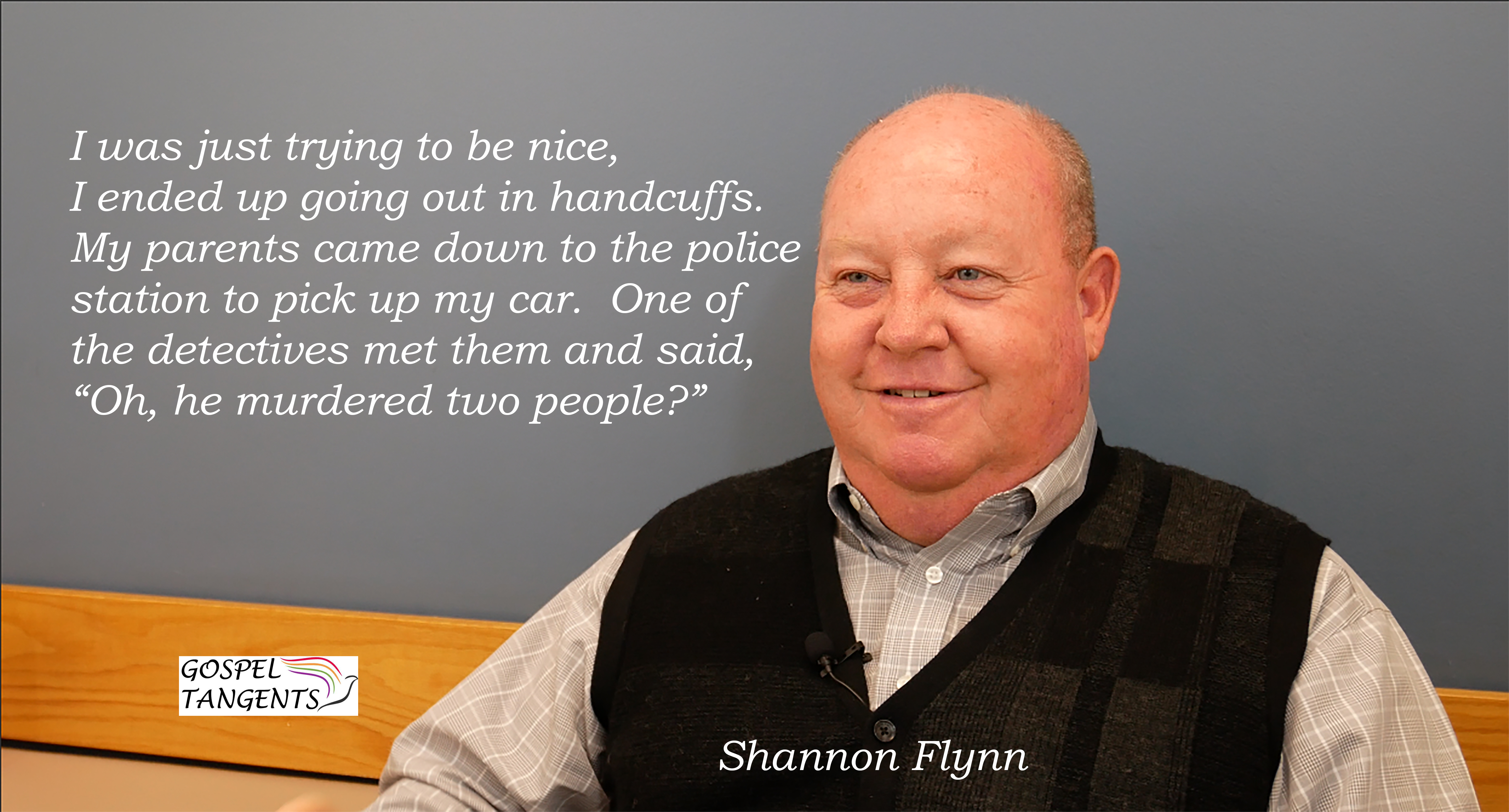 Shannon describes what it was like to be falsely accused of murder.