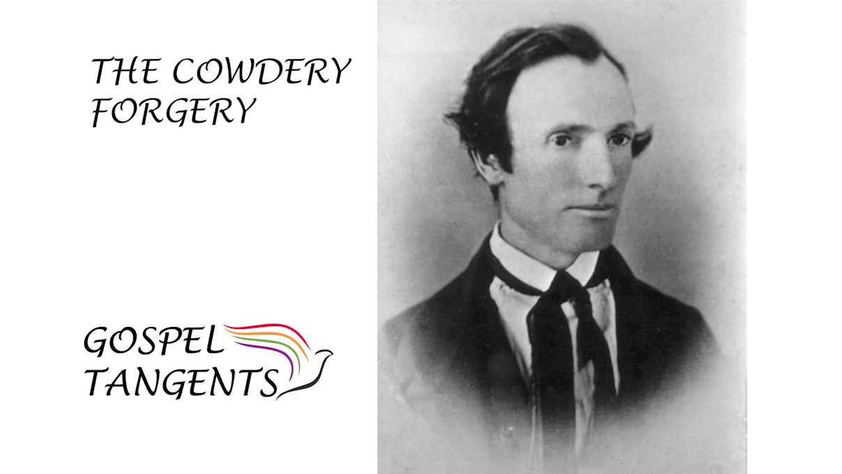 Jerald Tanner discovered a forged Oliver Cowdery document from the early 1900s.