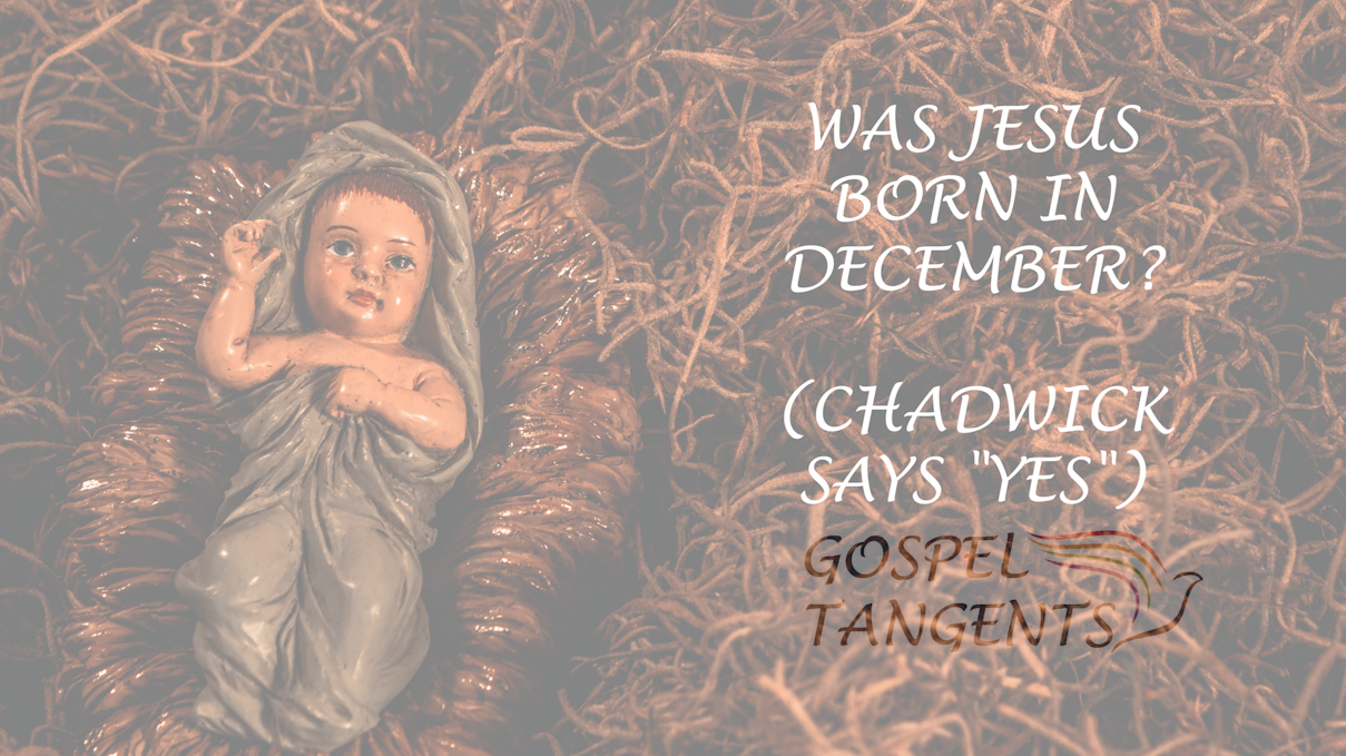Dr. Jeffrey Chadwick believes Jesus born in December.