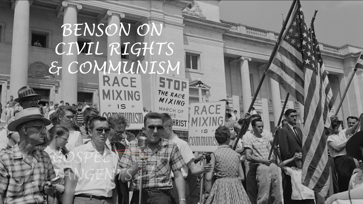 Dr Matt Harris explains why Ezra Taft Benson tied the civil rights movement to communism.