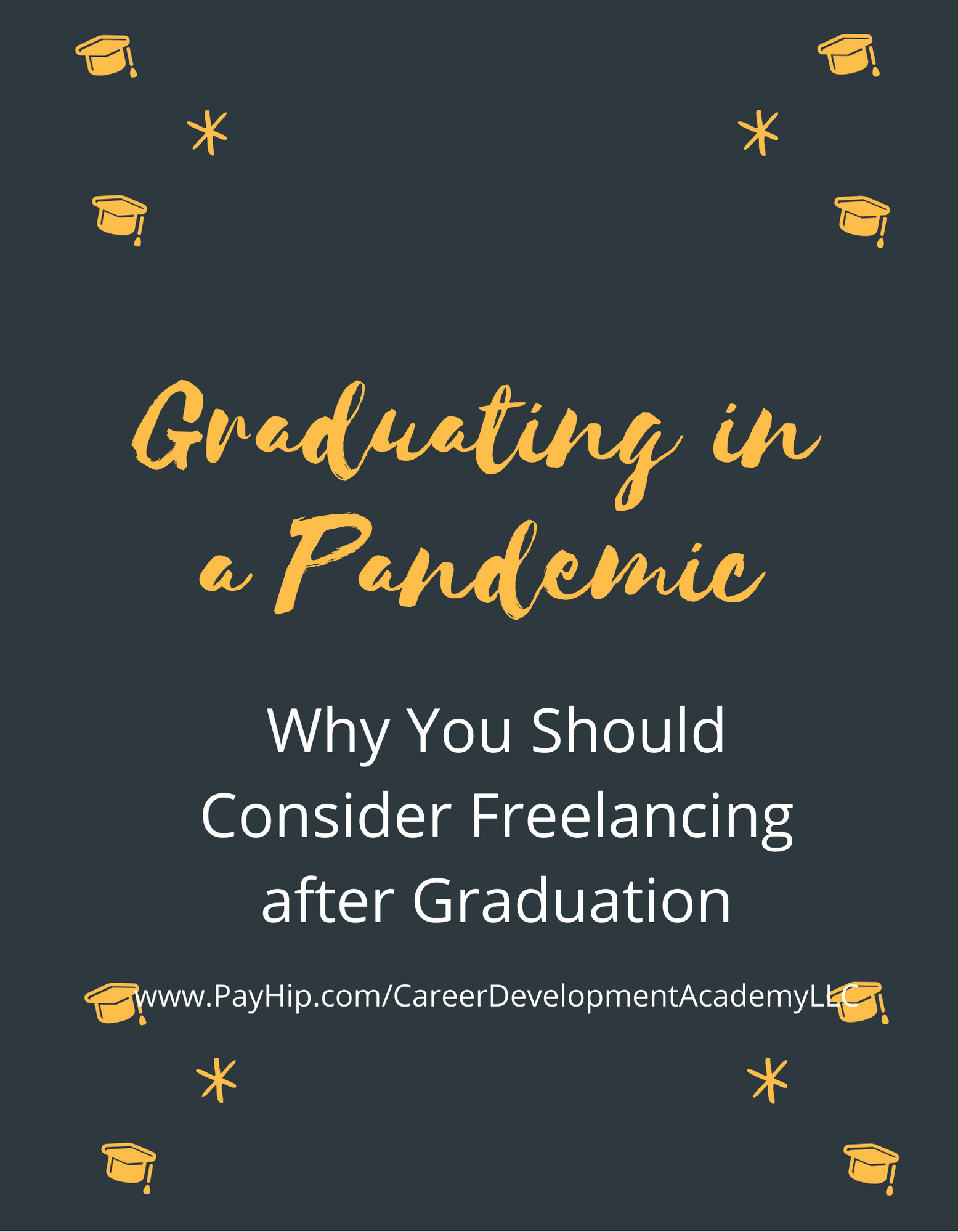 Graduating in a Pandemic – Why You Should Consider Freelancing After Graduation