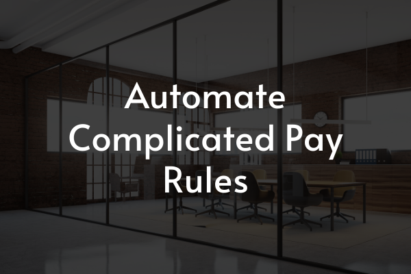 Automate Complicated Pay Rules