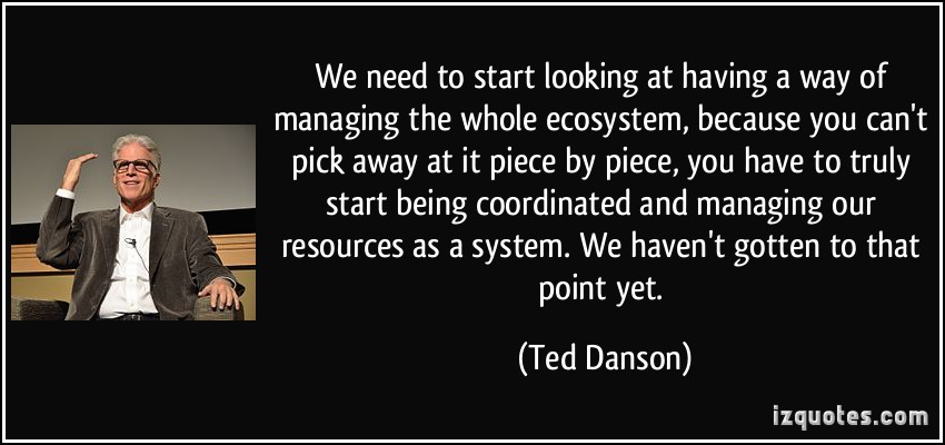 Ted Danson ecosystems system quote
