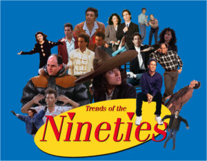 "A collage of various moments from Seinfeld that exhibit the sitcom's fashion impact. In the bottom center, red text on top of a yellow oval reads, ""Trends of the Nineties""."