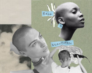 "Collage with three photographs of women with shaved heads and text that reads ""BALD IS BEAUTIFUL"""