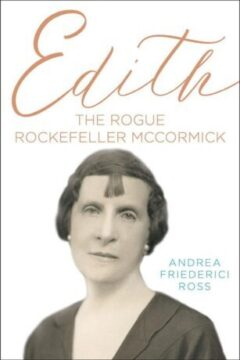 Edith: The Rogue Rockefeller McCormick (Southern Illinois University Press photo)