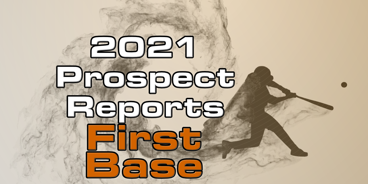 2021 Top First Base Prospect Rankings
