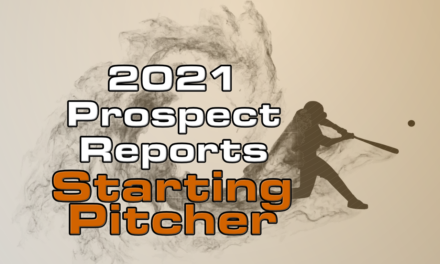 2021 Top Starting Pitcher Prospect Rankings
