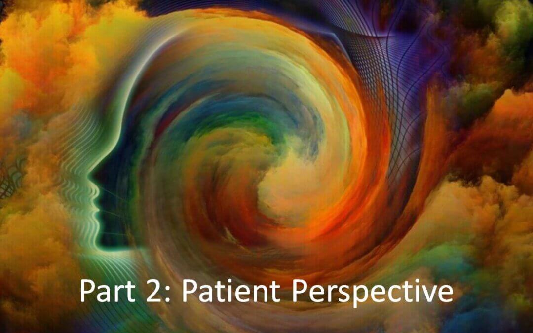 What should you know about Ketamine therapy? Part 2: Patient Perspective