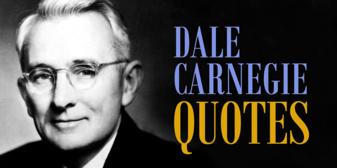 Quotes by Dale Carnegie