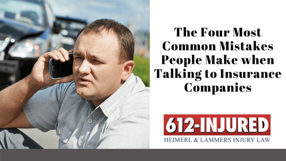 The 4 Most Common Mistakes People Make When Talking to Insurance Companies