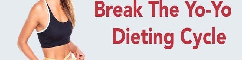 Are you tired of Yo-Yo Dieting?