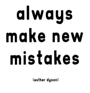 make-new-mistakes