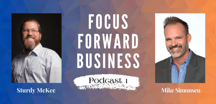 Focus Forward Business Podcast 1