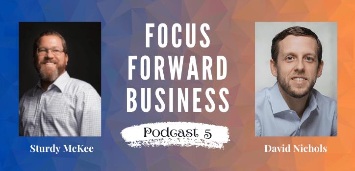 Focus Forward Business Podcast 5