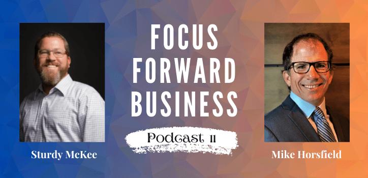 Focus Forward Business Podcast 11
