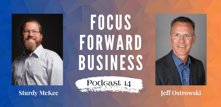 Focus Forward Business Podcast 14