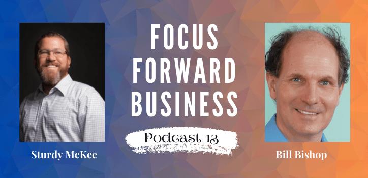 Focus Forward Business Podcast 13