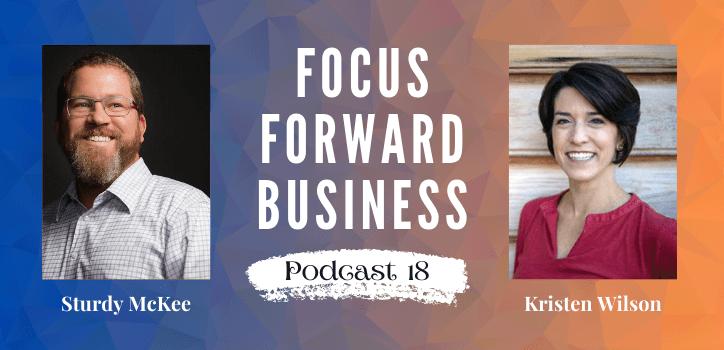 Focus Forward Business Podcast 18