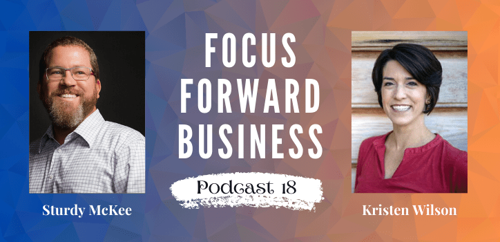 Focus Forward Business Podcast 18
