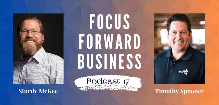 Focus Forward Business Podcast 17