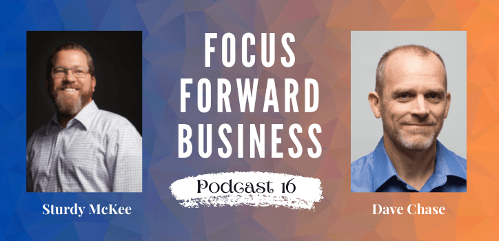 Focus Forward Business Podcast 16