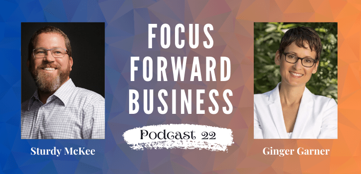 Focus Forward Business Podcast - Episode 22