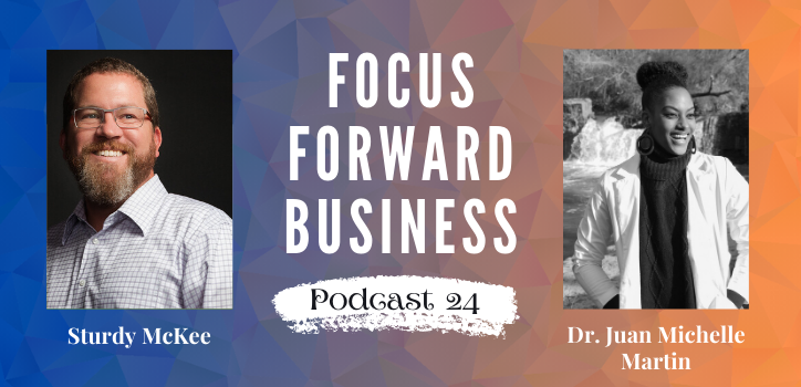 Focus Forward Business Podcast 24