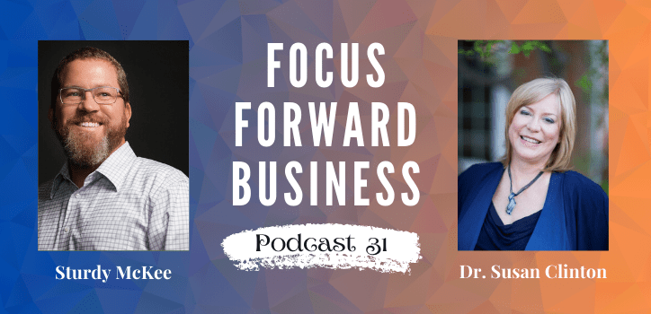 Focus Forward Business Podcast 31