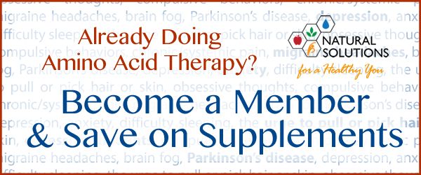 already doing amino acid therapy? become a member and save on supplements