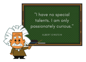 Trigger Your Curiosity! Albert Einstein | passionately curious | creative thinking | critical thinking | problem solving