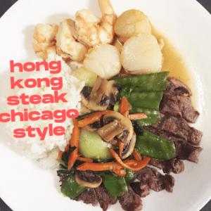 Hong Kong Steak Chicago Style