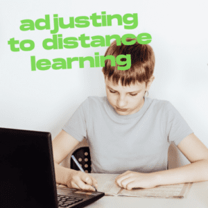 Adjusting to Distance Learning