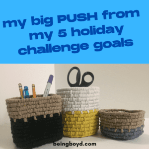 My Big PUSH from My 5 Holiday Challenge Goals