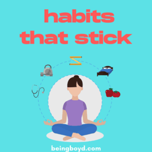 Getting Back on Track with Habits that Stick | productivity | pivot | life skills | problem solving