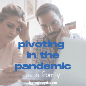 Pivoting in the Pandemic as a Family | solutions | goal setting | overcoming obstacles | pushing through | hard times