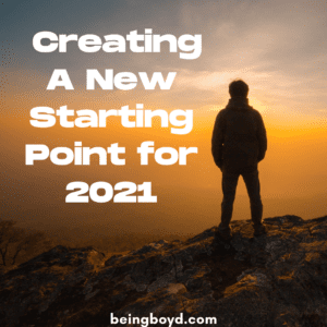 Creating A New Starting Point for 2021