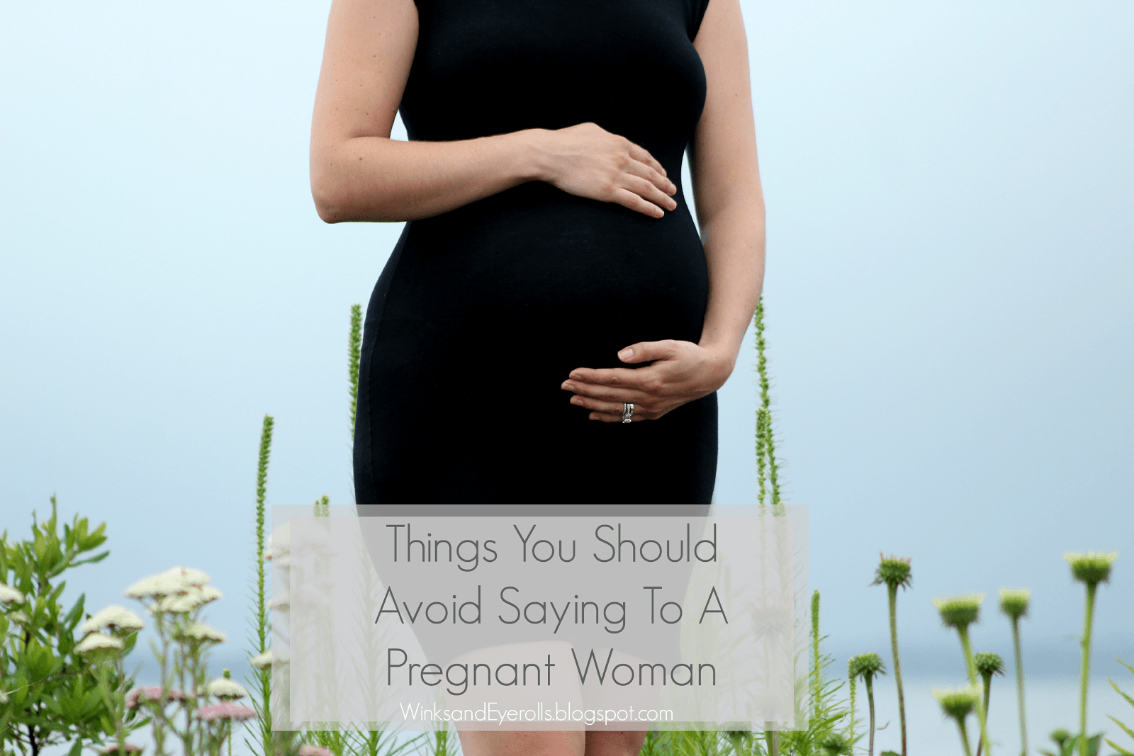 Things To Avoid Saying To A Pregnant Woman