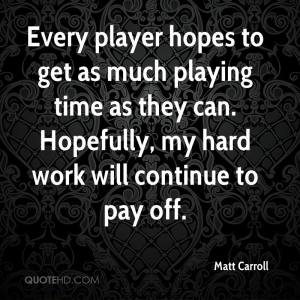 matt-carroll-quote-every-player-hopes-to-get-as-much-playing-time-as