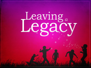 Leaving-A-Legacy[1]