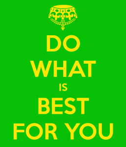 do-what-is-best-for-you[1]