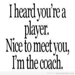 goodQuotess-funny-life-love-players-Cheaters-coach-boss-Quotes