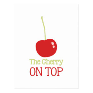 cherry_on_top_postcard-ra722ceaff3bf4c0594e39d15aa73c888_vgbaq_8byvr_324[1]