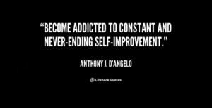 Become-addicted-to-constant-and-never-ending-self-improvement.-Anthony-J.-DAngelo[1]
