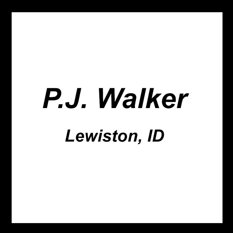 P. J. Walker - Lewiston, ID