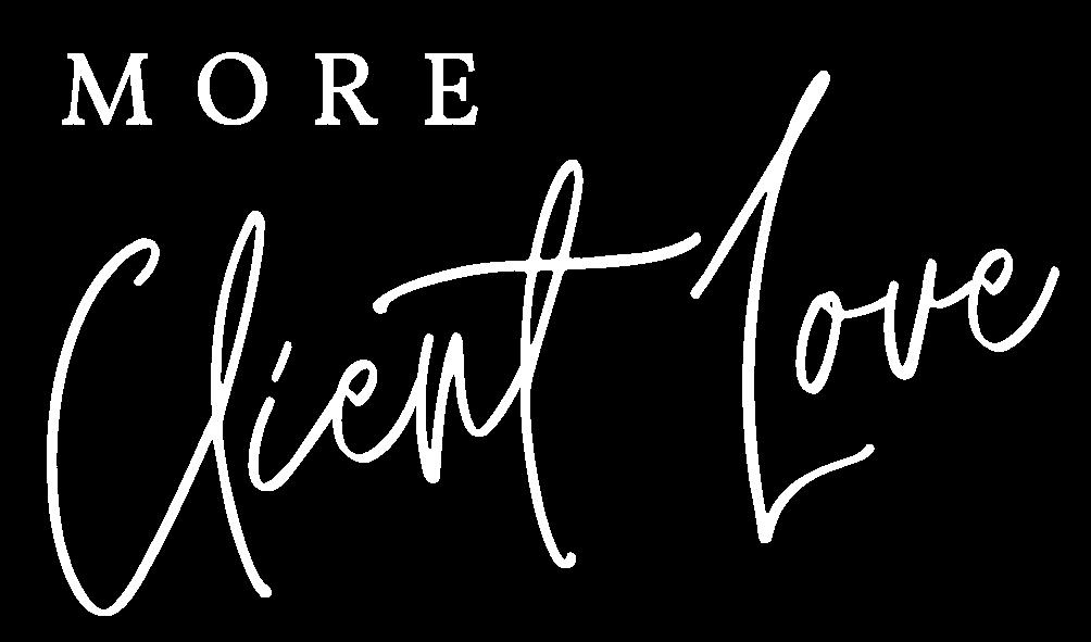 More Client Love