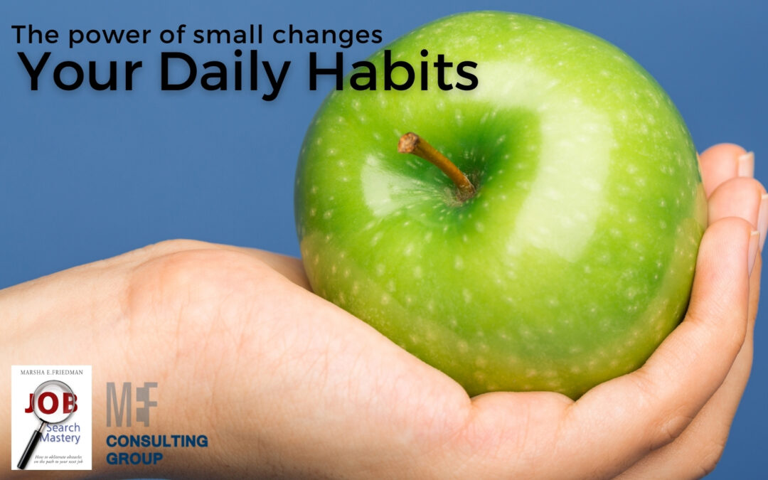 Develop Daily Habits for your job search Marsha Friedman