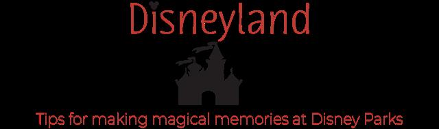 Disneyland Resort tips and more